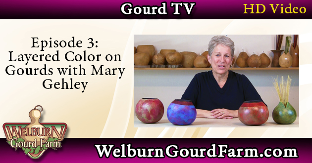 Episode 3: Layered Color on Gourds with Mary Gehley