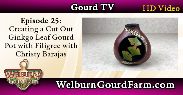 Episode 25: Creating a Cut Out Ginkgo Leaf Gourd Pot with Filigree – Christy Barajas