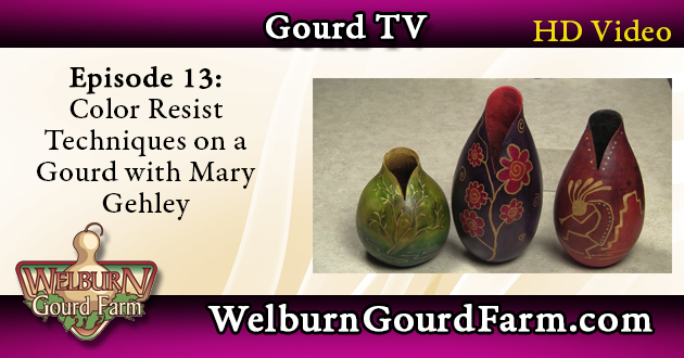 Episode 13: Color Resist Techniques on a Gourd with Mary Gehley