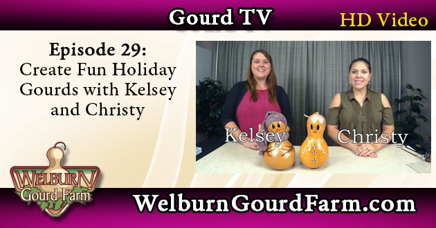 29: Fun Holiday Gourds with Kelsey and Christy